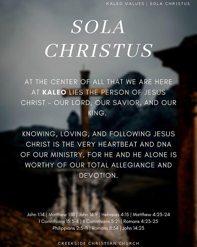 At the center of all that we are here at Kaleo lies the person of Jesus Christ – our Lord, our Savior, and our King.   Knowing, Loving, and Following Jesus Christ is the very heartbeat and DNA of our ministry, for He and He alone is worthy of our total allegiance and devotion.  John 1:14 | Matthew 1:18 | John 14:9 | Hebrews 4:15 | Matthew 4:23-24 I Corinthians 15:3-4 | II Corinthians 5:21 | Romans 4:23-25 Philippians 2:5-11 | Romans 8:34 | John 14:23
